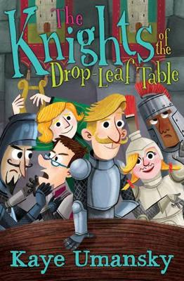 The Knights Of The Drop-Leaf Table by Kaye Umansky