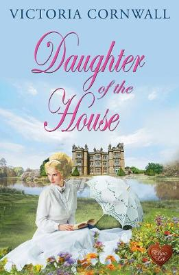 Daughter of the House by Victoria Cornwall