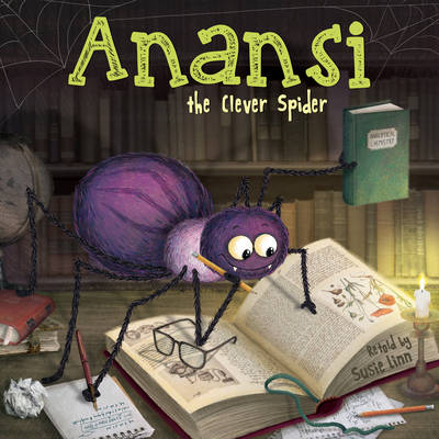 Anansi the Clever Spider by Susie Linn