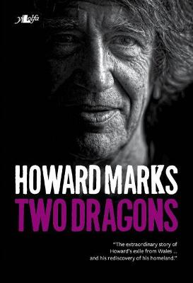 Two Dragons - Howard Marks' Wales by Howard Marks