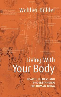 Living With Your Body by Walther Buhler