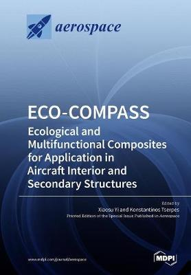 Eco-Compass: Ecological and Multifunctional Composites for Application in Aircraft Interior and Secondary Structures by Xiaosu Yi