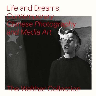 Life and Dreams: Contemporary Chinese Photography and Media Art book