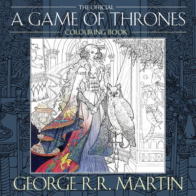 The Official A Game of Thrones Colouring Book by George R. R. Martin