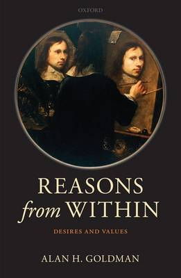 Reasons from Within by Alan H. Goldman