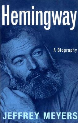 Hemingway by Jeffrey Meyers