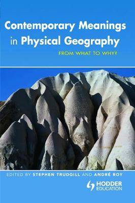 Contemporary Meanings in Physical Geography by Andre Roy