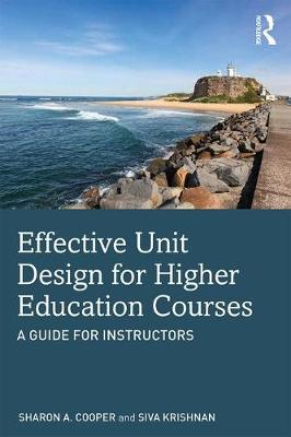 Effective Unit Design for Higher Education Courses: A Guide for Instructors book
