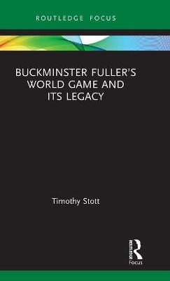 Buckminster Fuller's World Game and Its Legacy book