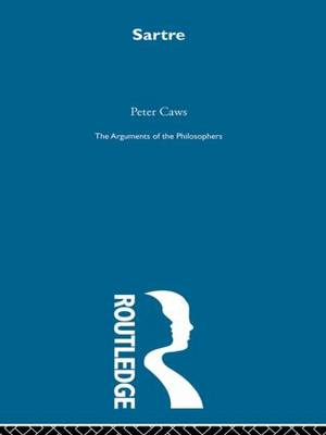 Sartre-Arg Philosophers by Peter Caws
