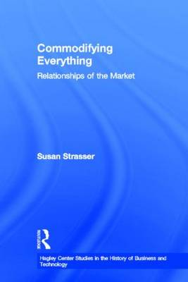 Commodifying Everything by Susan Strasser