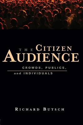 The Citizen Audience by Richard Butsch