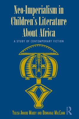 Neo-imperialism in Children's Literature About Africa by Yulisa Amadu Maddy
