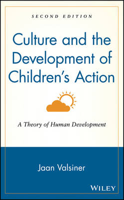 Culture and the Development of Children's Action by Jaan Valsiner