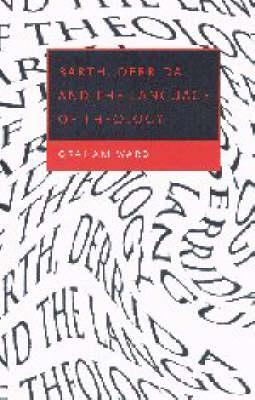 Barth, Derrida and the Language of Theology by Graham Ward