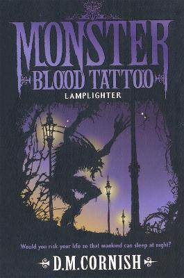 Monster Blood Tattoo: Lamplighter by D. M. Cornish