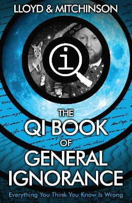 QI: The Book of General Ignorance - The Noticeably Stouter Edition book