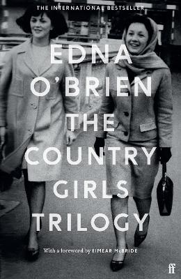The The Country Girls Trilogy: The Country Girls; The Lonely Girl; Girls in their Married Bliss by Edna O'Brien