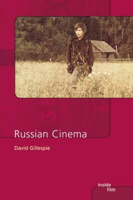 Russian Cinema by David C. Gillespie
