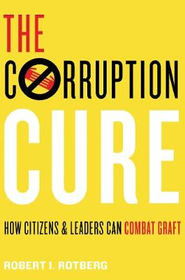 Corruption Cure by Robert I. Rotberg