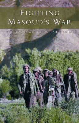 Fighting Masoud's War by Will Davies