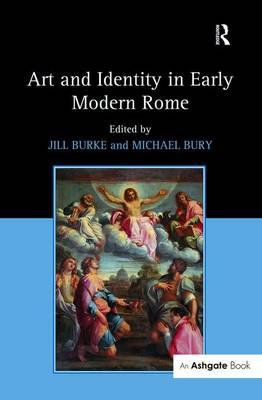 Art and Identity in Early Modern Rome by Jill Burke