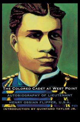 The Colored Cadet at West Point by Henry Ossian Flipper