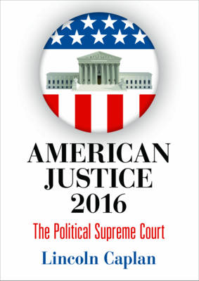 American Justice 2016 by Lincoln Caplan