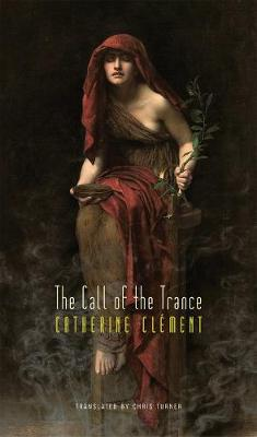The Call of the Trance by Catherine Clement