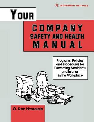Your Company Safety and Health Manual by CSP Dan O. Nwaelele