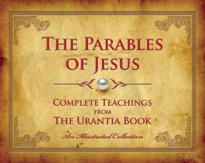 The Parables of Jesus by Urantia Press