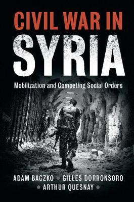 Civil War in Syria by Adam Baczko