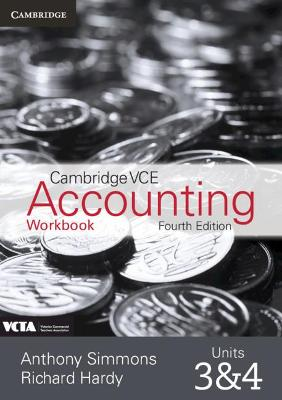 Cambridge VCE Accounting Units 3 and 4 Workbook by Anthony Simmons