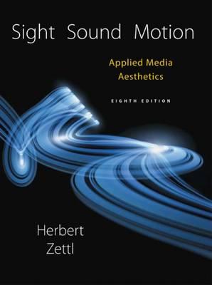 Sight, Sound, Motion: Applied Media Aesthetics book