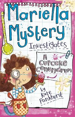 Mariella Mystery: A Cupcake Conundrum by Kate Pankhurst