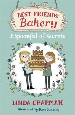 Best Friends' Bakery: A Spoonful of Secrets by Kate Hindley