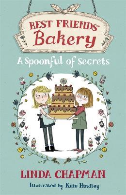 Best Friends' Bakery: A Spoonful of Secrets by Linda Chapman