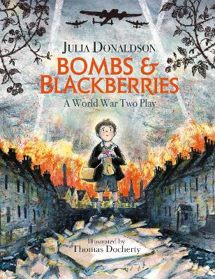 Bombs and Blackberries: A World War Two Play by Julia Donaldson