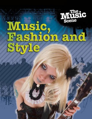 Music, Fashion and Style by Matthew Anniss