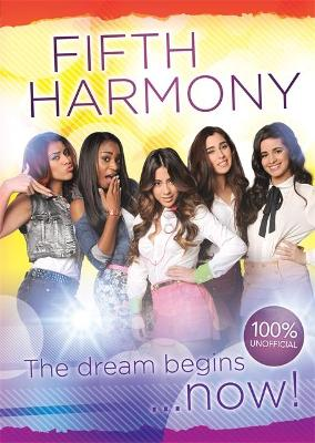 Fifth Harmony - The Dream Begins... by Hettie Bingham