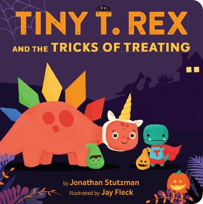 Tiny T. Rex and the Tricks of Treating by Jonathan Stutzman