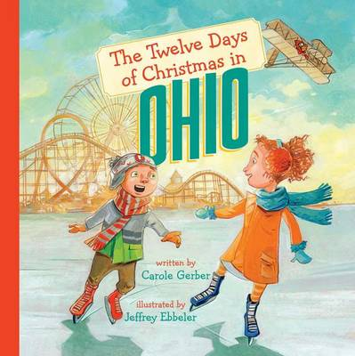 The Twelve Days of Christmas in Ohio by Carole Gerber