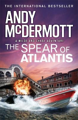 The Spear of Atlantis (Wilde/Chase 14) by Andy McDermott