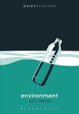 Environment by Professor or Dr. Rolf Halden