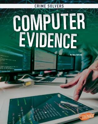 Computer Evidence by Amy Kortuem