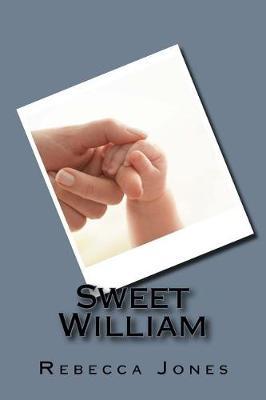 Sweet William by Rebecca Jones