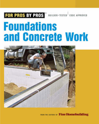 Foundations and Concrete Work by Fine Homebuilding