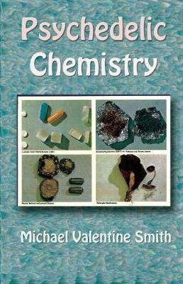 Psychedelic Chemistry by Michael Valentine Smith