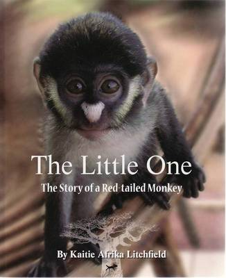 Little One: Story Of A Red-Tail Monkey book