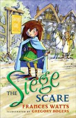 Siege Scare: Sword Girl Book 4 by Frances Watts